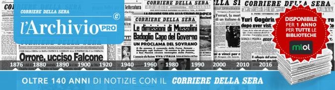 Archivio PRO del Corriere della Sera. Per tutte le biblioteche pubbliche, su MLOL